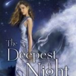 Review~ The Deepest Night by Shana Abe