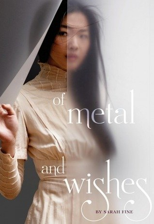 ARC Review | Of Metal and Wishes (Of Metal and Wishes #1) by Sarah Fine