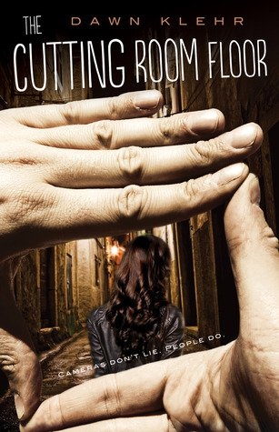 Review~ The Cutting Room Floor by Dawn Klehr
