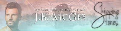 Blog Tour~ Skipping Stones by J.B. McGee (Excerpt + Giveaway)