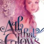 ARC Review~ All That Glows by Ryan Graudin
