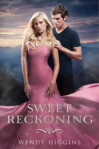 Sweet Reckoning (The Sweet Trilogy #3) by Wendy Higgins