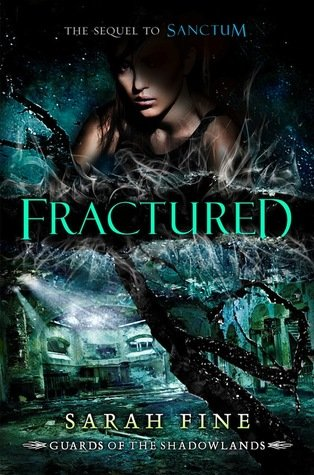 ARC Review~ Fractured by Sarah Fine