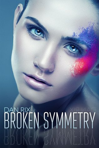 Blog Tour- Broken Symmetry by Dan Rix (Review+Giveaway)