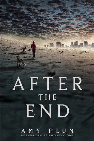 ARC Review ~ After the End (After the End #1) by Amy Plum