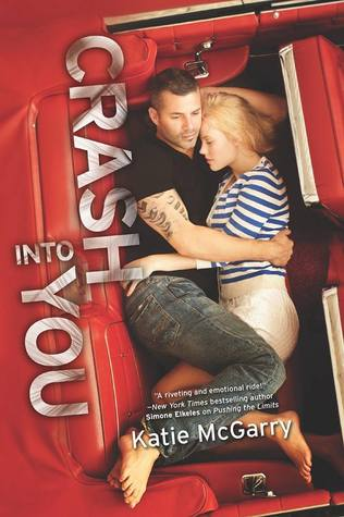 ARC Review- Crash Into You by Katie McGarry