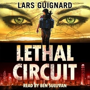 Audiobook Blog Tour- Lethal Circuit by Lars Guignard (Review + Giveaway)