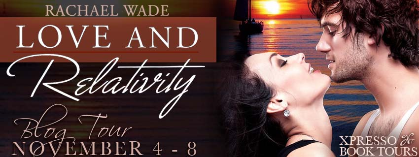 Blog Tour~Love and Relativity by Rachael Wade (Review+ Giveaway)