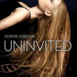 ARC Review~ Uninvited by Sophie Jordan