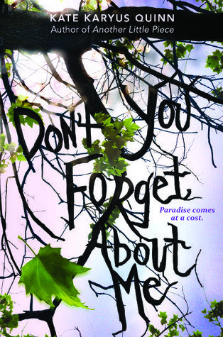 Review ~ (Don't You) Forget About Me by Kate Karyus Quinn