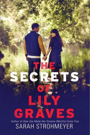 Review ~ The Secrets of Lily Graves by Sarah Strohmeyer