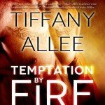 Review~ Temptation by Fire by Tiffany Allee