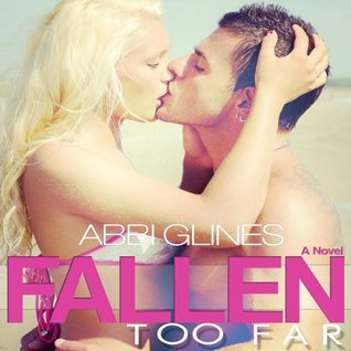 Audiobook Review~ Fallen Too Far (Too Far #1) by Abbi Glines