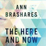 ARC Review~ The Here and Now by Ann Brashares