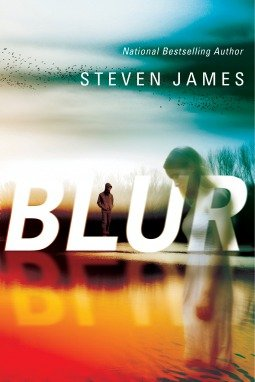 ARC Review ~ Blur (Blur Trilogy #1) by Steven James