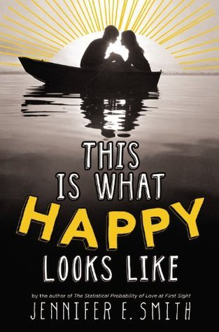 Review ~ This is What Happy Looks Like by Jennifer E. Smith
