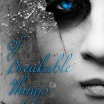 Blog Tour ~ Of Breakable Things by A. Lynden Rolland (Review + Giveaway)