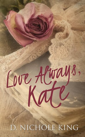 Review ~ Love Always, Kate (Love Always, #1) by D. Nichole King