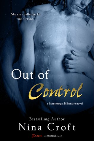 Blog Tour ~ Out of Control (Babysitting a Billionaire #2) by Nina Croft (Review + Giveaway)