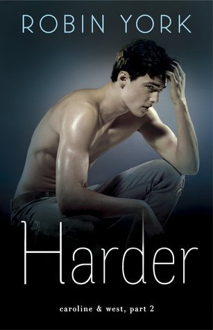 ARC Review~ Harder (Caroline & West #2) by Robin York