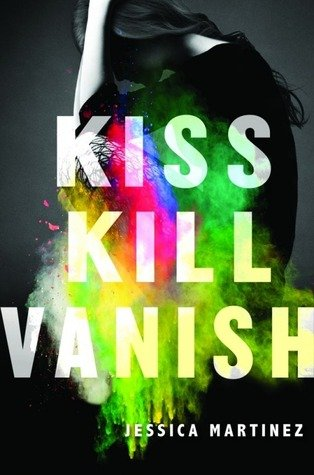 ARC Review | Kiss Kill Vanish by Jessica Martinez