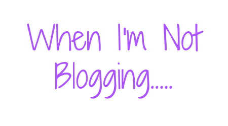 WhenImnotblogging
