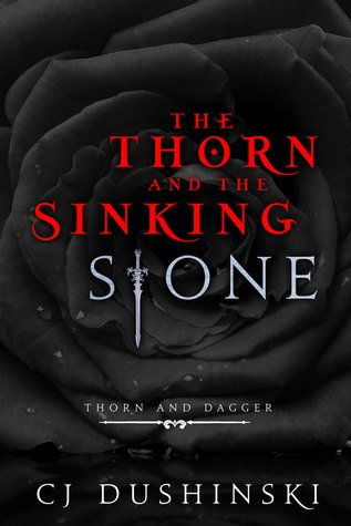 ARC Review | The Thorn and the Sinking Stone by CJ Dushinski