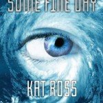 Audio Book Review   Some Fine Day by Kat Ross