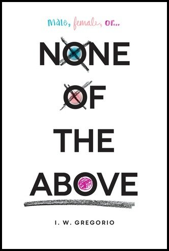 Review | None of the Above by I.W. Gregorio