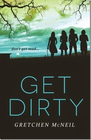 ARC Review | Get Dirty by Gretchen McNeil
