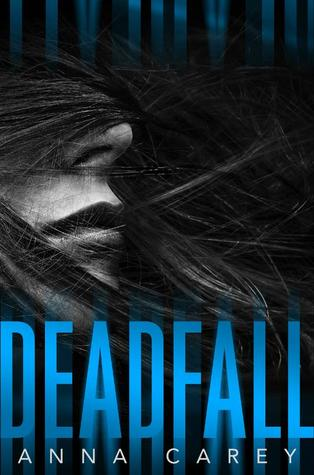 ARC Review | Deadfall by Anna Carey