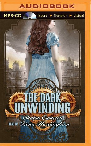 Audio Book Review   The Dark Unwinding by Sharon Cameron