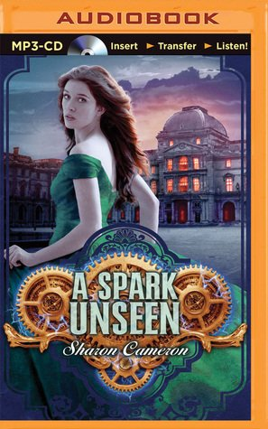 Audio Book Review | A Spark Unseen by Sharon Cameron