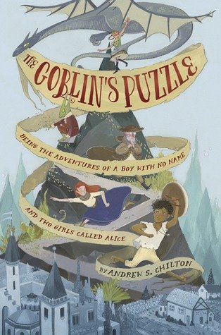 Middle Grade Madness | My Review of The Goblin's Puzzle by Andrew S. Chilton