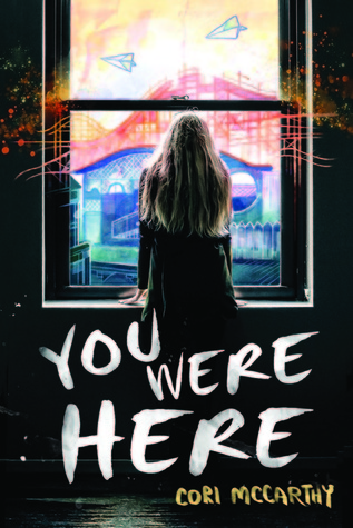 Book Spotlight | You Were Here by Cori McCarthy (Review + #Giveaway)