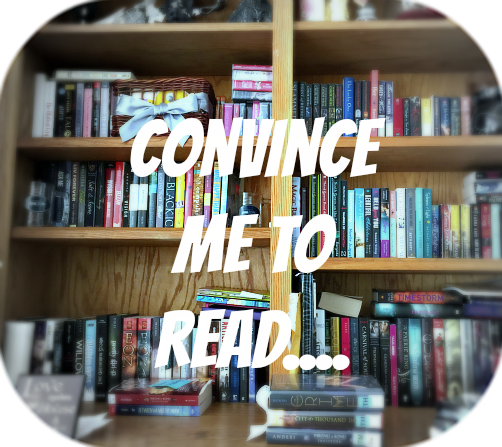 Calling All Readers! Convince Me to Read…