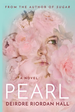 Audio Book Review | Pearl by Deirdre Riordan Hall