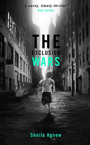 The Exclusion Wars by Sheila Agnew