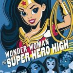 Middle Grade Madness | Wonder Woman at Super Hero High by Lisa Yee