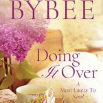 Small Town Romance + Second Chances // Doing It Over by Catherine Bybee {Blog Tour}