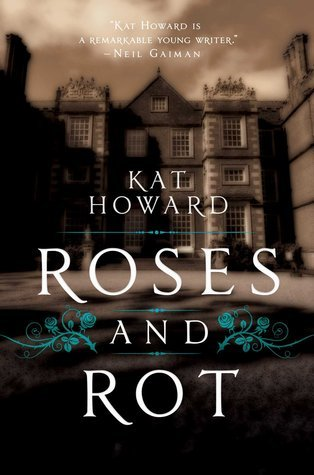 Blog Tour: Roses and Rot by Kat Howard {Review + Giveaway}