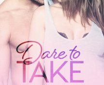The Best Friend's Brother & First Loves // Dare to Take by Carly Phillips