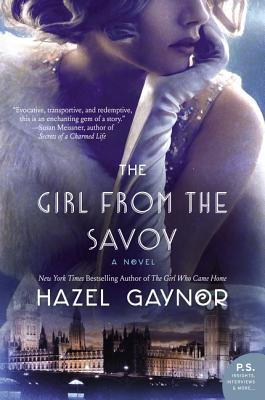 Heartbreaking & Beautiful // The Girl from The Savoy by Hazel Gaynor