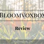 Not So Bookish Monday // #BloomVoxBox Review