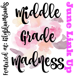 Middle Grade Madness // June Link Up + #Giveaway