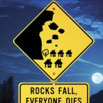 Strange but Awesome // Rocks Fall, Everyone Dies by Lindsay Ribar