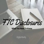 The Skinny on FTC Disclosures // What You Need To Know