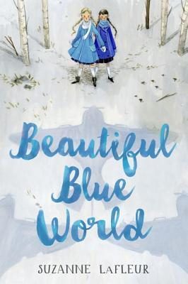 Middle Grade Madness | Beautiful Blue World by Suzanne LaFleur