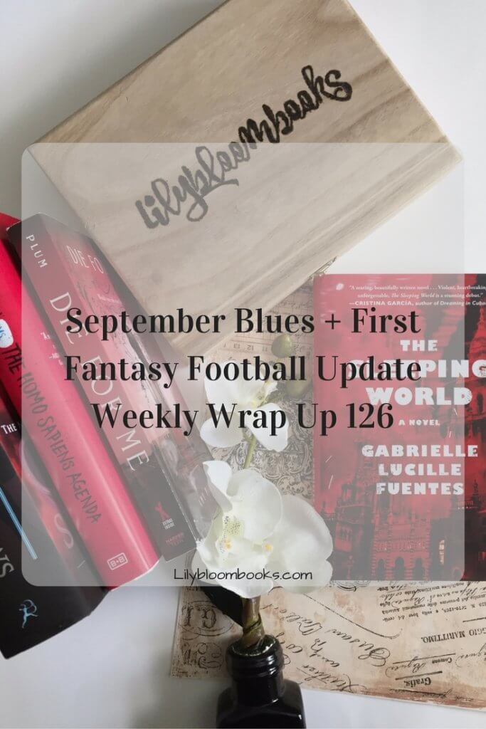 September Blues + First Fantasy Football Update Weekly Wrap Up 126