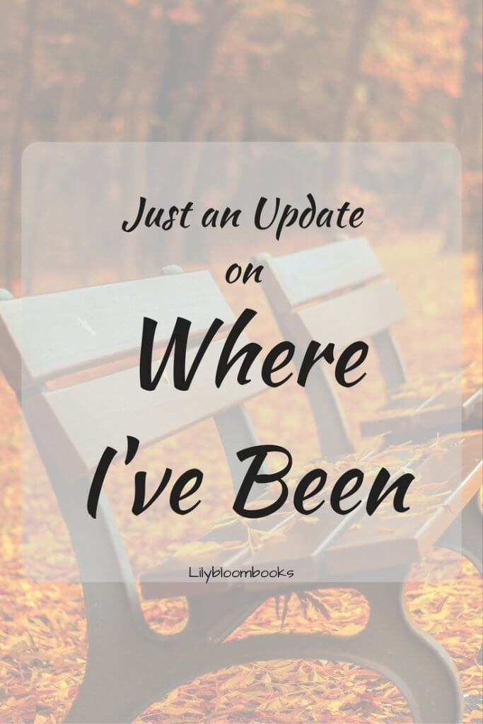 An Update on Where I've Been